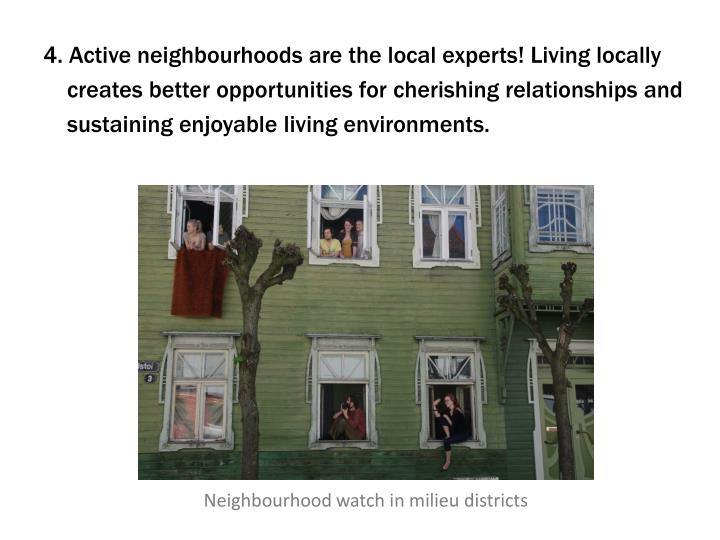 4. Active neighbourhoods are the local experts! Living locally