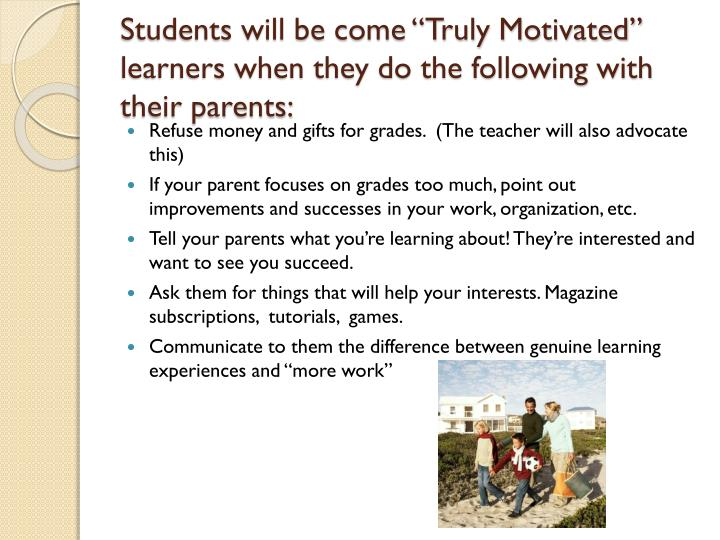 "Students will be come ""Truly Motivated"" learners when they do the following with their parents:"