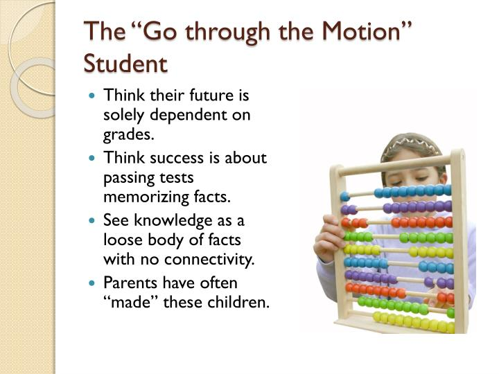 "The ""Go through the Motion"" Student"