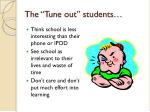 the tune out students