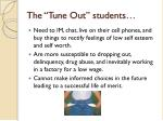 the tune out students1
