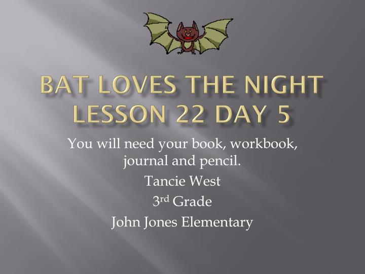 Bat loves the night lesson 22 day 5