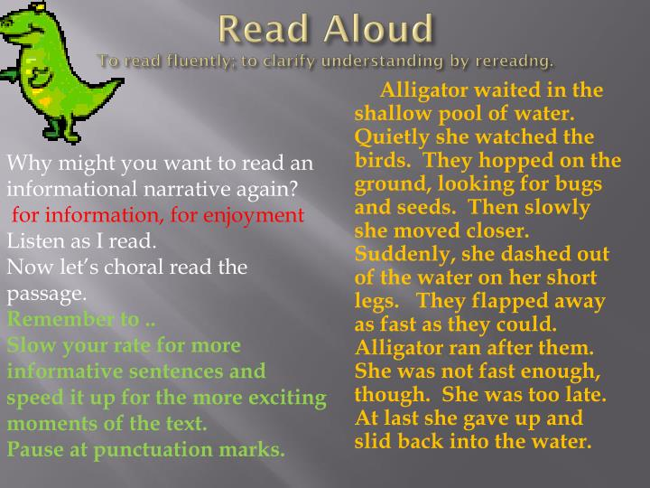 Read aloud to read fluently to clarify understanding by rereadng