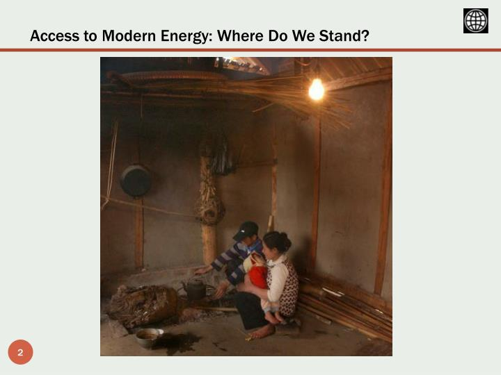 Access to Modern Energy: Where Do We Stand?