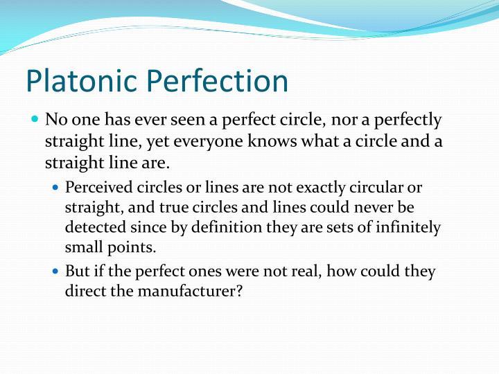 Platonic Perfection