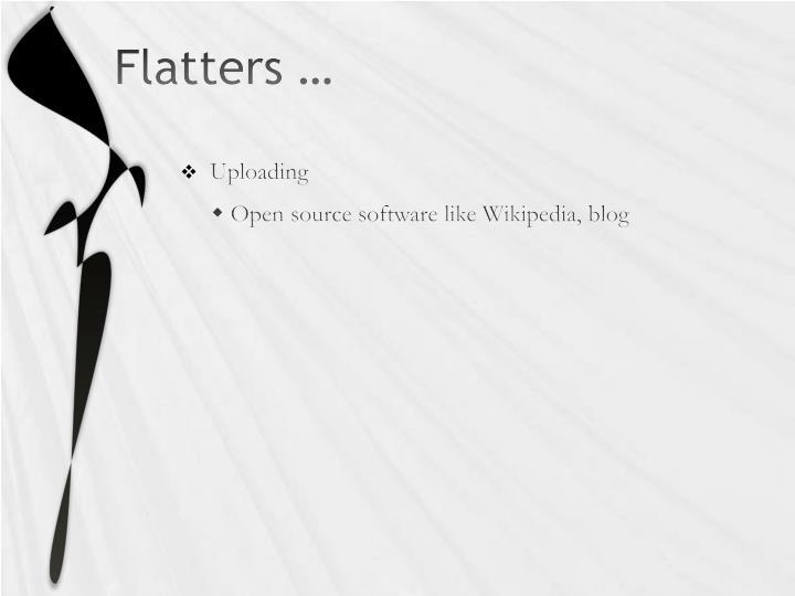 Flatters …