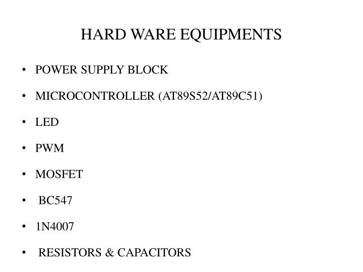 HARD WARE EQUIPMENTS