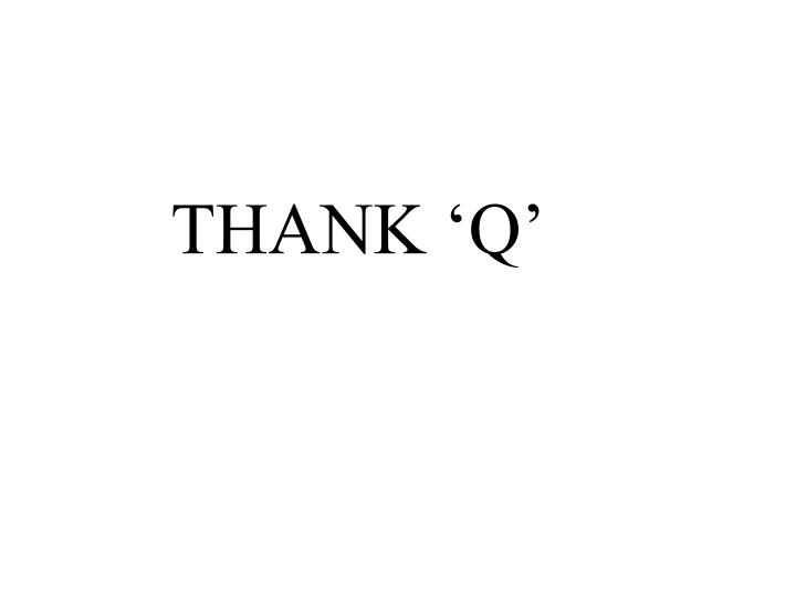 THANK 'Q'
