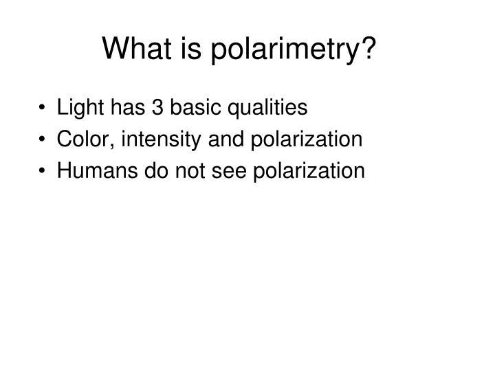 What is polarimetry?