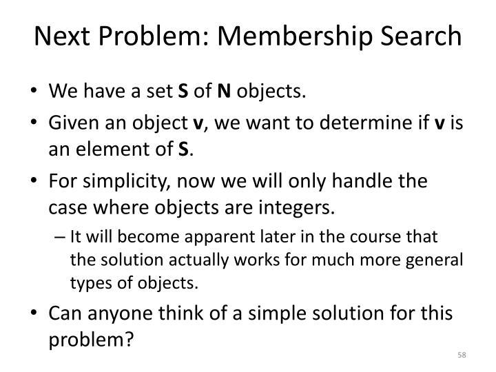 Next Problem: Membership Search