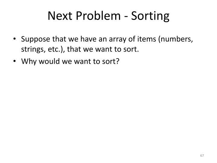 Next Problem - Sorting