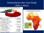 humanitarian aid case study aids in africa
