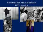 humanitarian aid case study aids in africa1