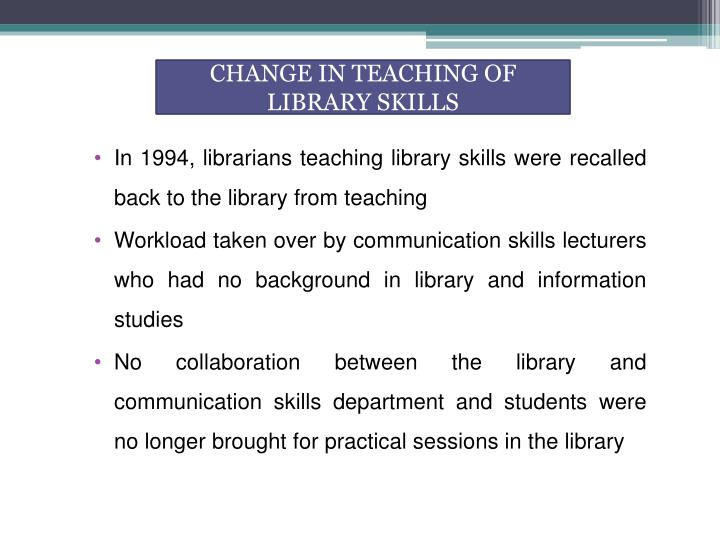 CHANGE IN TEACHING OF LIBRARY SKILLS