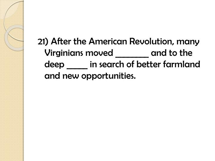 21) After the American Revolution,