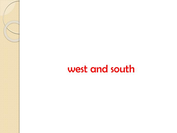 west and south