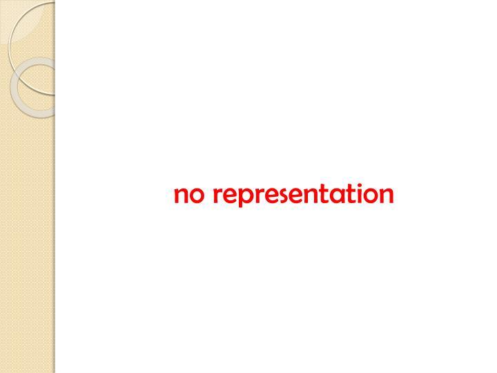 no representation