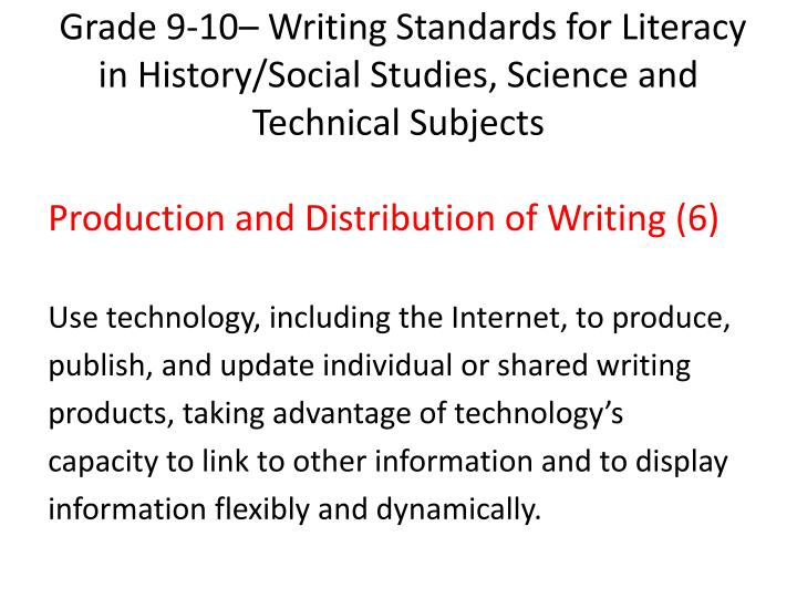 Grade 9-10– Writing Standards for Literacy in History/Social Studies, Science and Technical Subjects