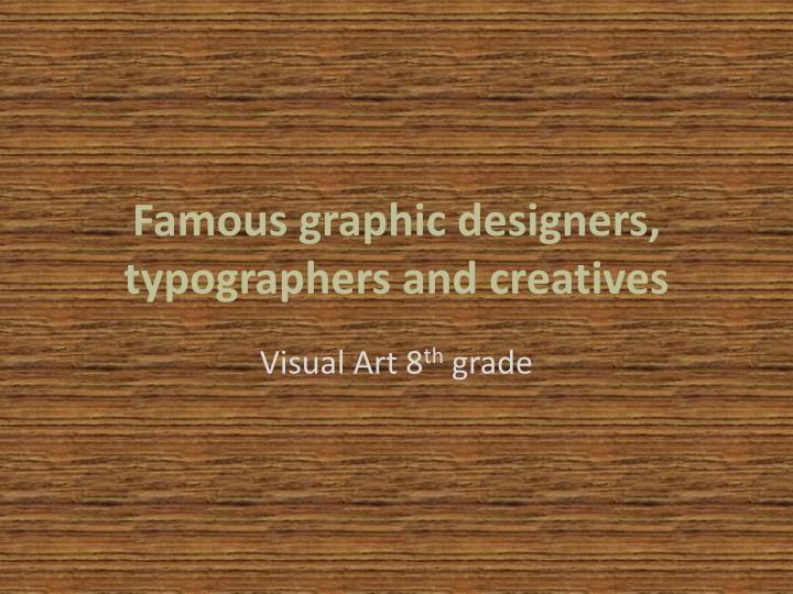 Famous graphic designers typographers and creatives