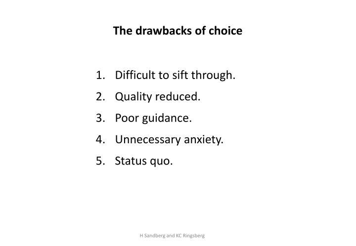 The drawbacks of choice