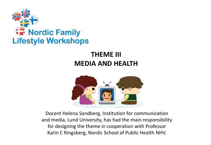 Theme iii media and health
