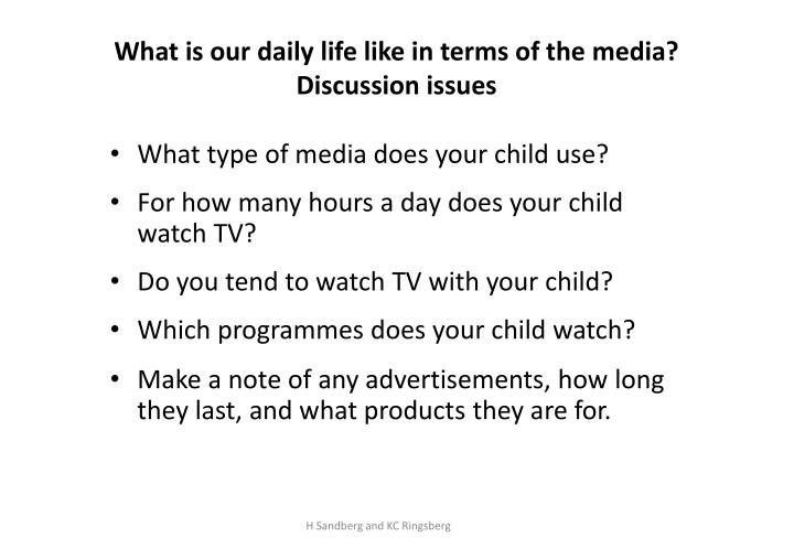 What is our daily life like in terms of the media?