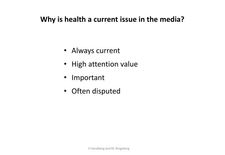 Why is health a current issue in the media?