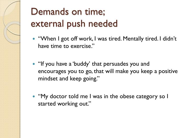 Demands on time;