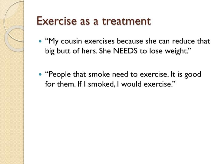 Exercise as a treatment