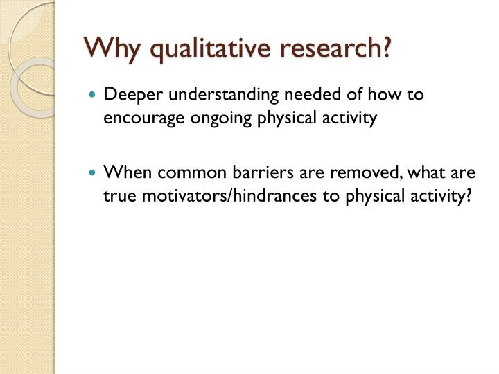 Why qualitative research