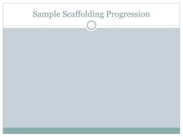 Sample Scaffolding Progression