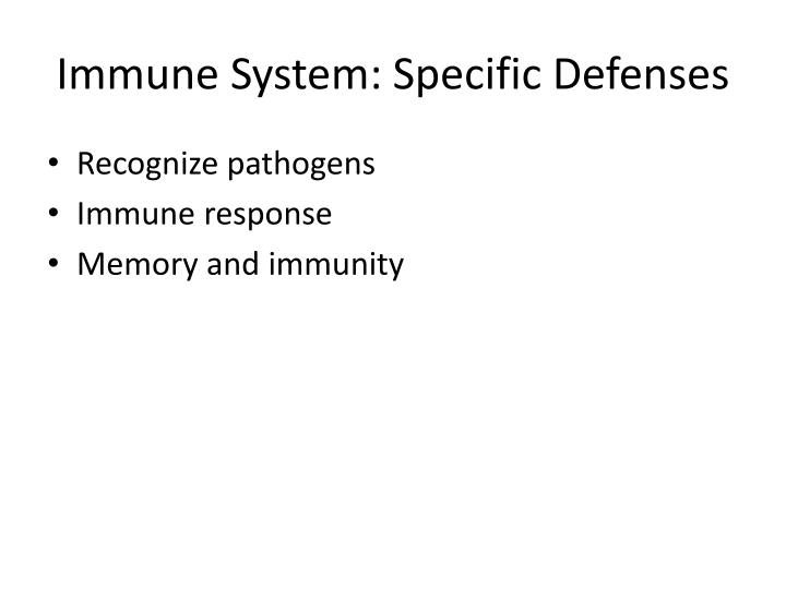Immune System: Specific Defenses