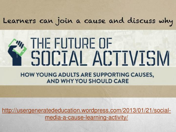 http://usergeneratededucation.wordpress.com/2013/01/21/social-media-a-cause-learning-activity/