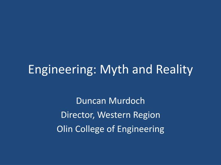 Engineering myth and reality