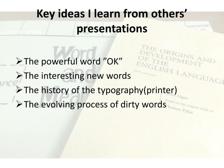 Key ideas I learn from others' presentations