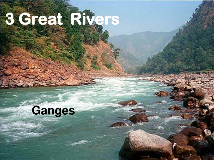 3 Great  Rivers
