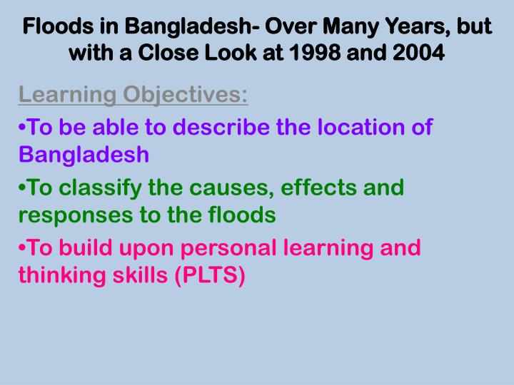 Floods in bangladesh over many years but with a close look at 1998 and 2004