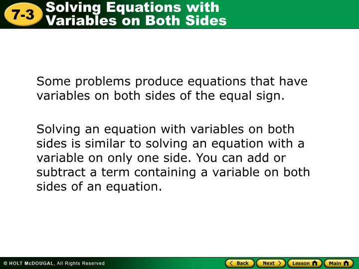 Some problems produce equations that have variables on both sides of the equal sign.
