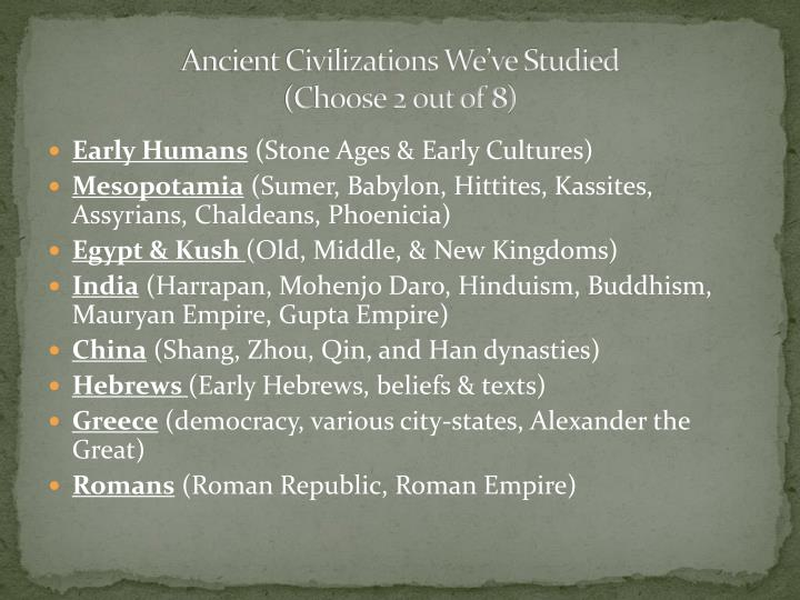 Ancient civilizations we ve studied choose 2 out of 8