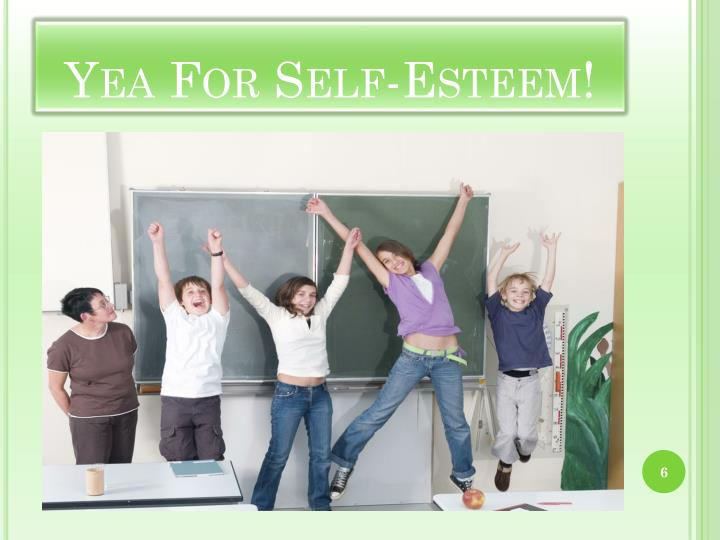 Yea For Self-Esteem!