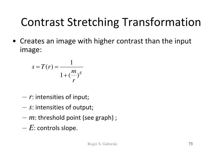 Contrast Stretching Transformation