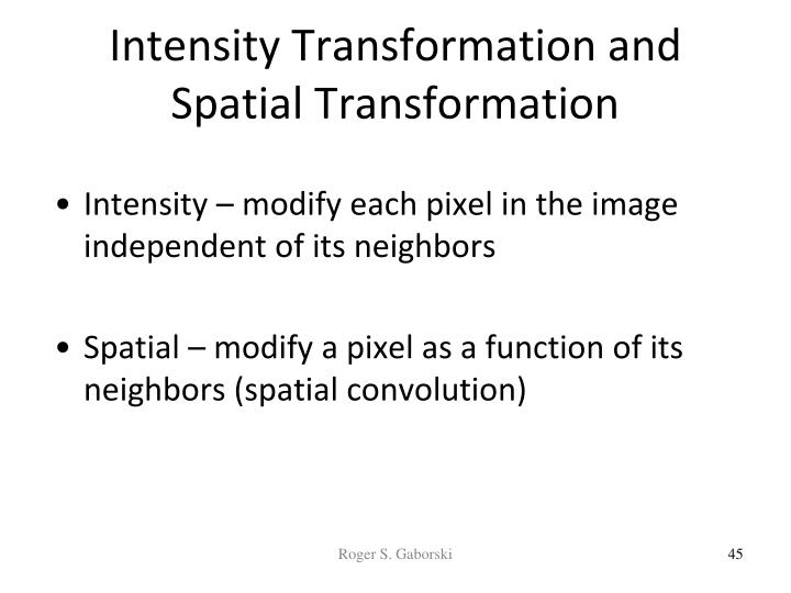 Intensity Transformation and Spatial Transformation