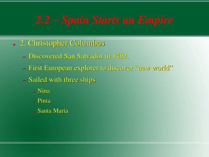 2.2 – Spain Starts an Empire