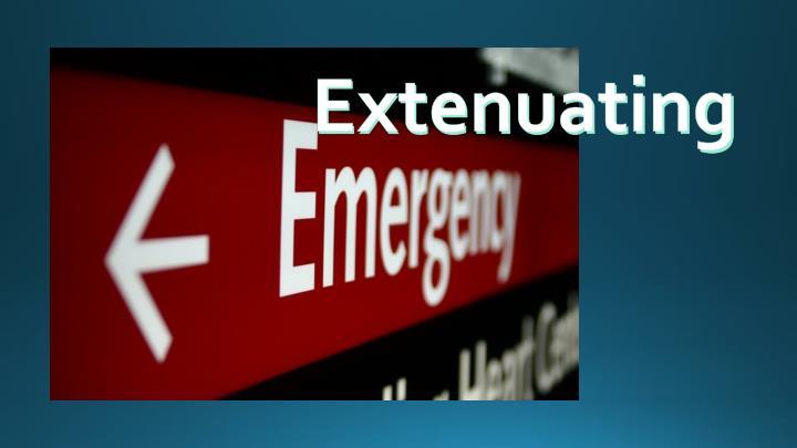 Extenuating