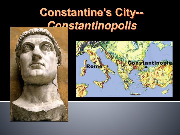 Constantine's City--