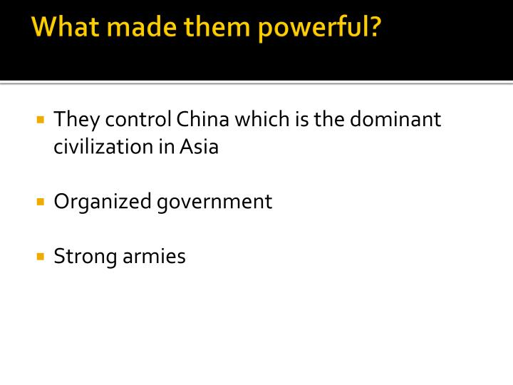 What made them powerful?
