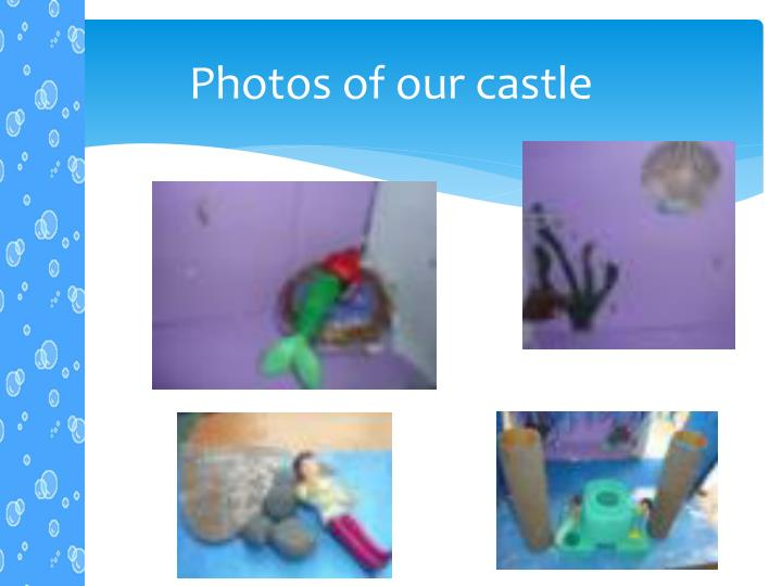 Photos of our castle