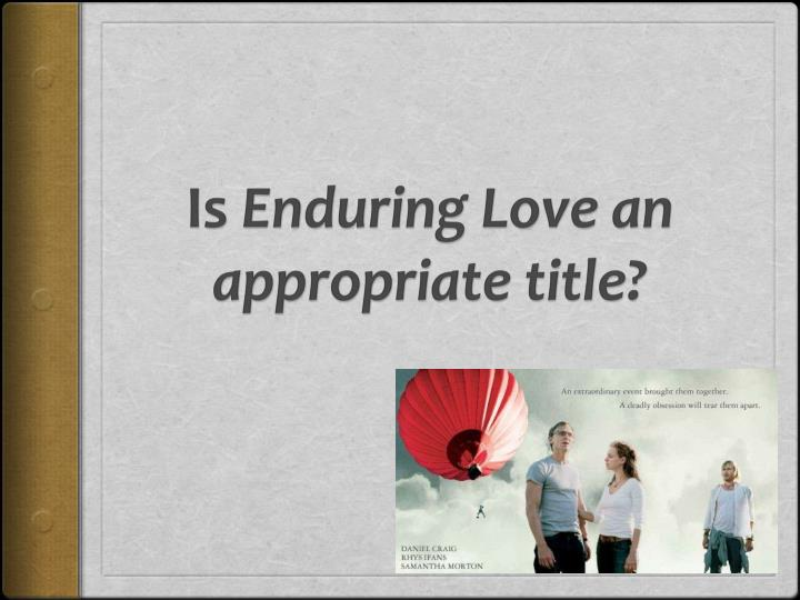 Is enduring love an appropriate title