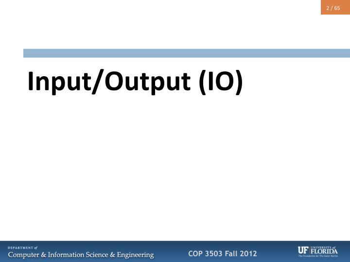 Input/Output
