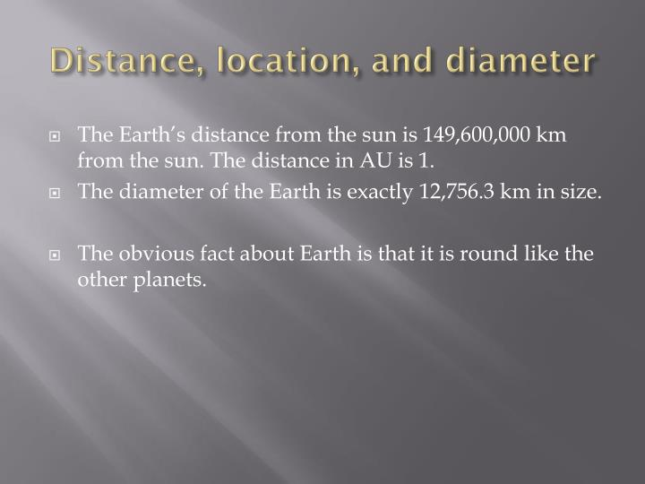 Distance, location, and diameter